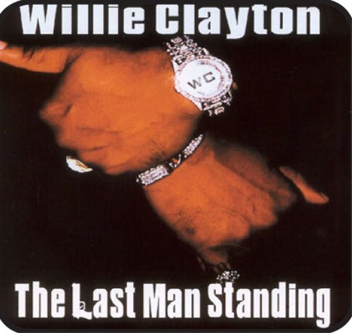 Willie Clayton Last Man Standing