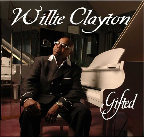 Willie Clayton Gifted