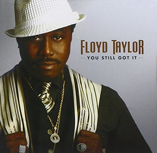 Floyd Taylor You Still Got It