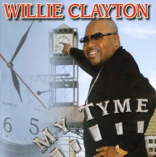 Willie Clayton My Tyme