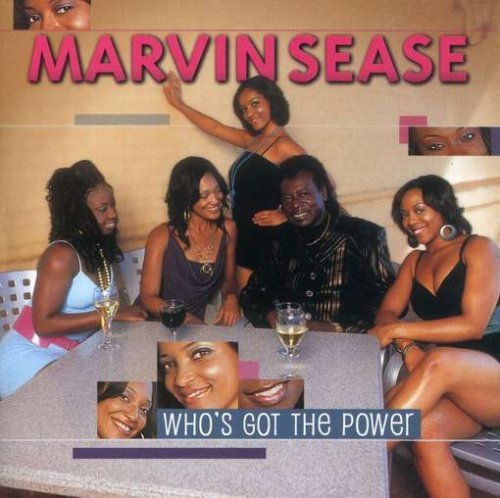 Marvin Sease Who's Got The Power