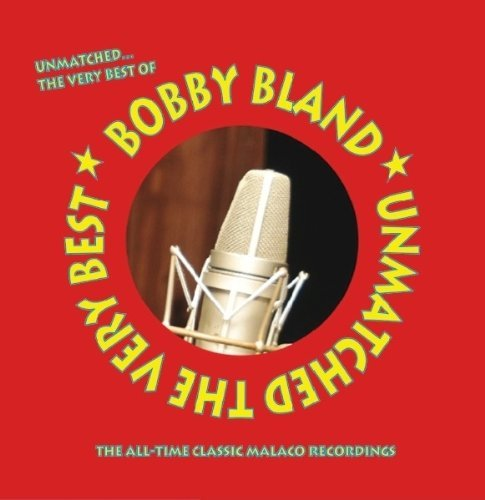 Bobby Bland Unmatched The Very Best
