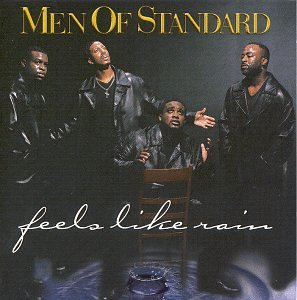 Men Of Standard Feels Like Rain