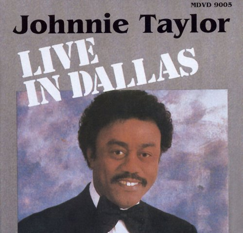 Johnnie Taylor Live In Dallas