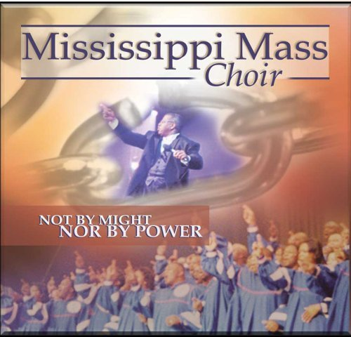 Mississippi Mass Choir Not By Might Nor By Power