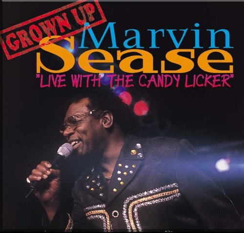 Marvin Sease Live With The Candy Licker