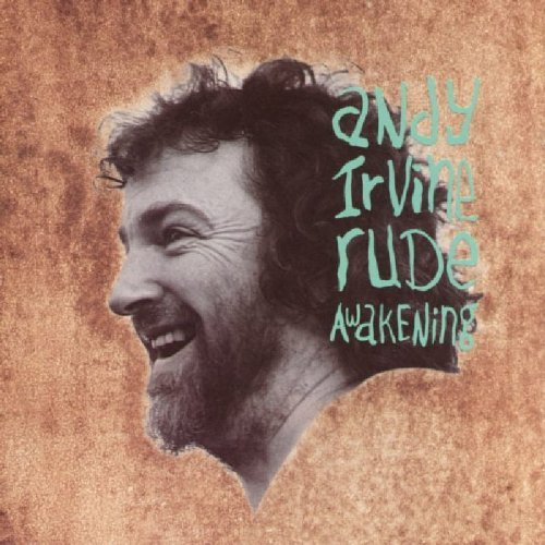Andy Irvine Rude Awakenings
