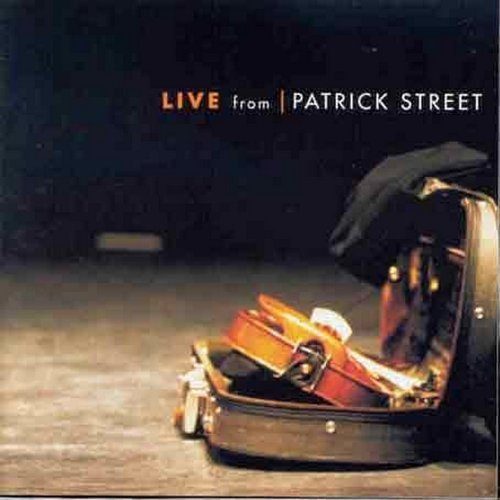 Patrick Street Live From Patrick Street Jackie Daly Ged Foley