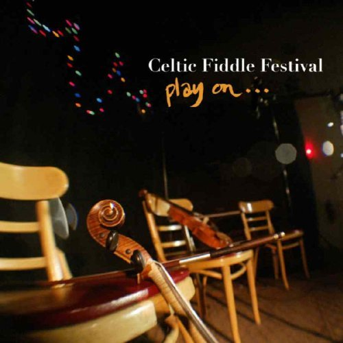 Celtic Fiddle Festival Play On