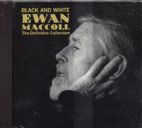 Ewan Maccoll Black & White Definitive Collection