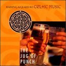 Jug Of Punch Jug Of Punch Stewart Altan Kilbride Clancy Tannahill Weavers O'connell