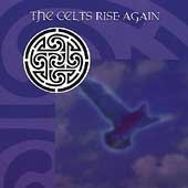 Celts Rise Again Celts Rise Again Capercille Altan O'sullivan Silly Wizard Street Kornog