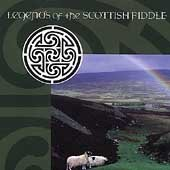 Legends Of The Scottish Fid Legends Of The Scottish Fiddle Bain Cunningham Capercaille Wolfstone Tannahill Weavers