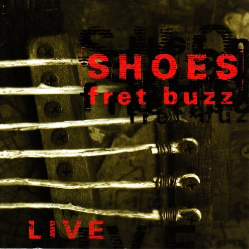 Shoes Fret Buzz