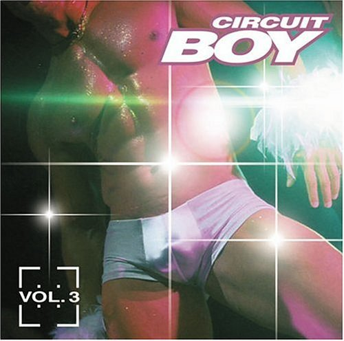 Circuit Boy Vol. 3 Circuit Boy Circuit Boy