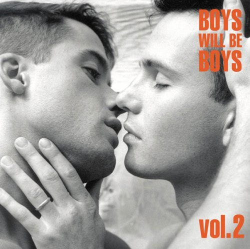 Boys Will Be Boys Vol. 2 Boys Will Be Boys