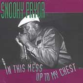 Snooky Pryor In This Mess Up To My Chest