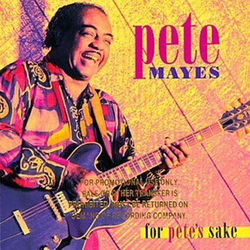 Pete Mayes For Pete's Sake