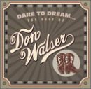 Don Walser Dare To Dream Best Of Don Wa