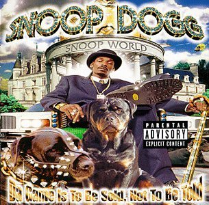 Snoop Dogg Da Game Is To Be Sold & Not Explicit Version