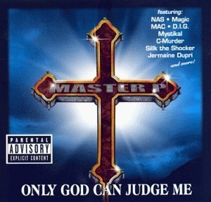 Master P Only God Can Judge Me Explicit Version