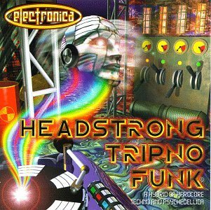 Electronica Headstrong Trip Electronica Headstrong Tripno Micro Man Level X Oral Medicat Ion Bypass V.I.M.H. Level X