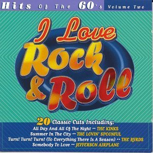 I Love Rock & Roll Hits Of The 60's I Love Rock & Roll