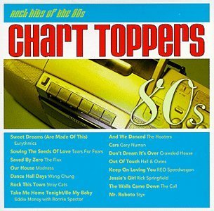 Chart Toppers 80's Rock Hits Eurythmics Tears For Fears Chart Toppers