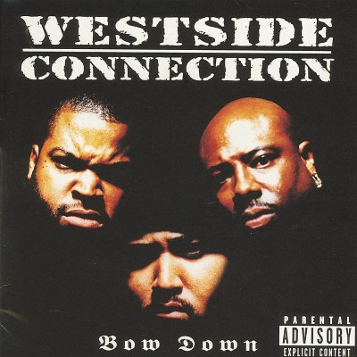 Westside Connection Bow Down
