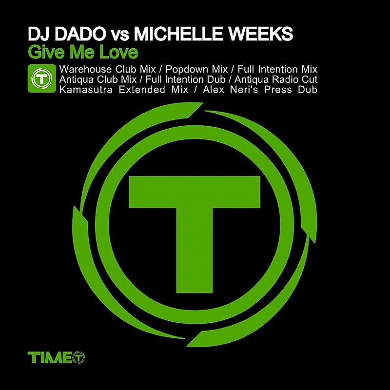 Dj Dado Give Me Love Feat. Michelle Weeks