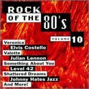 Rock Of The 80's Vol. 10 Rock Of The 80's Rock Of The 80's