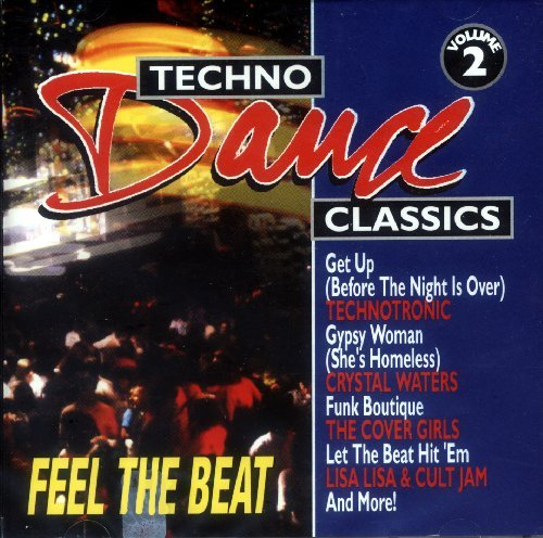 Techno Dance Classics Vol. 2 Feel The Beat Technotronics Christopher Waters Cover Girls C In A Room
