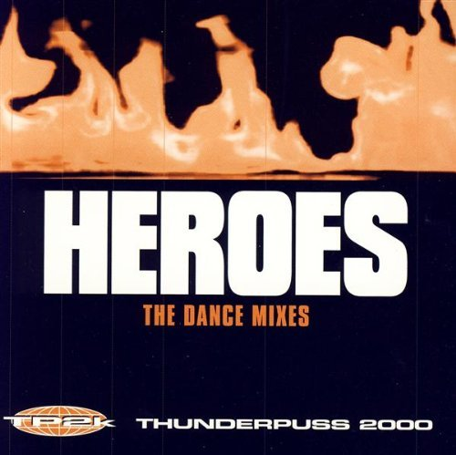 Thunderpuss 2000 Heroes (the Dance Mixes)