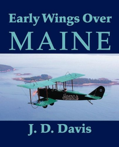 John D. Davis Early Wings Over Maine