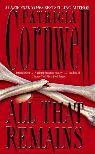 Patricia Cornwell All That Remains (kay Scarpetta Mysteries)