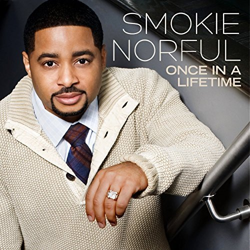 Smokie Norful Once In A Lifetime