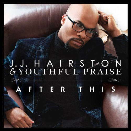 Youthful Praise Praise Thanks & Declaration Feat. J.J. Hairston
