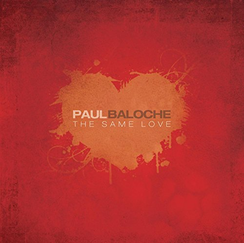 Paul Baloche Same Love