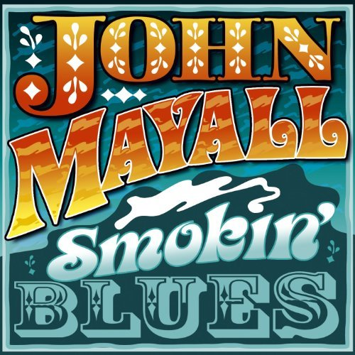 John Mayall Smokin Blues Live Album From F