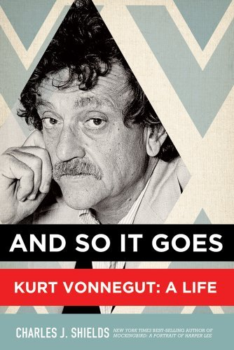 Charles J. Shields And So It Goes Kurt Vonnegut A Life
