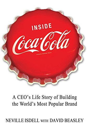 Neville Isdell Inside Coca Cola A Ceo's Life Story Of Building The World's Most P
