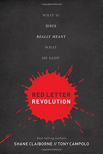 Shane Claiborne Red Letter Revolution What If Jesus Really Meant What He Said?
