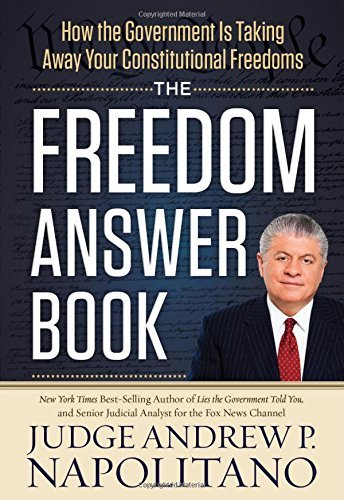 Andrew P. Napolitano The Freedom Answer Book How The Government Is Taking Away Your Constituti
