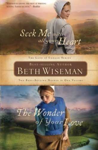Beth Wiseman Seek Me With All Your Heart The Wonder Of Your Lov