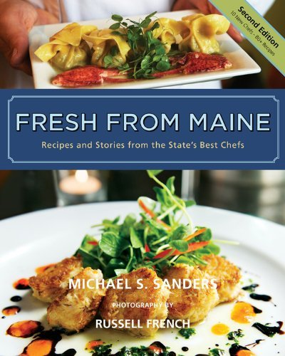 Michael S. Sanders Fresh From Maine Recipes And Stories From The State's Best Chefs 0002 Edition;
