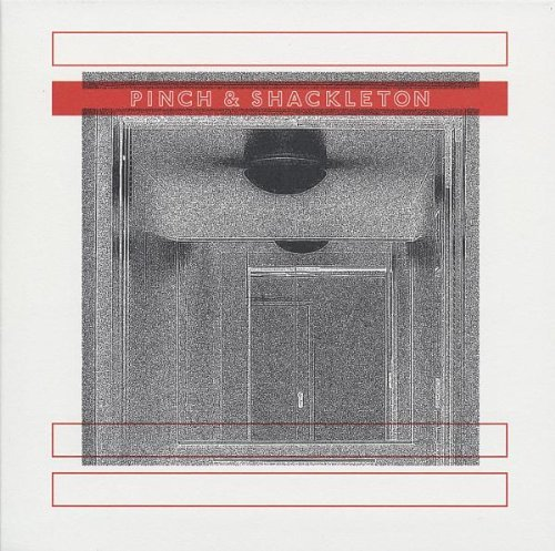 Pinch & Shackleton Pinch & Shackleton