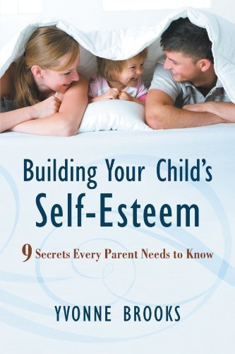 Yvonne Brooks Building Your Child's Self Esteem 9 Secrets Every Parent Needs To Know