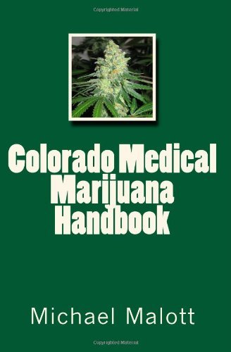 Michael Malott Colorado Medical Marijuana Handbook