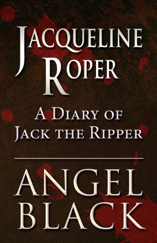 Angel Black Jacqueline Roper A Diary Of Jack The Ripper