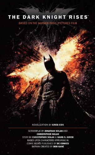 Greg Cox The Dark Knight Rises The Official Movie Novelization